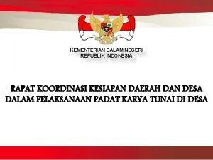 KEMENTERIAN DALAM NEGERI REPUBLIK INDONESIA RAPAT KOORDINASI KESIAPAN