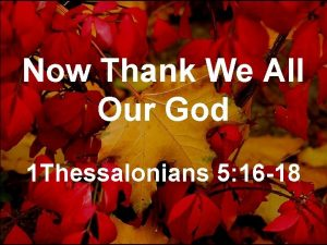 Now Thank We All Our God 1 Thessalonians
