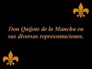 Don Quijote de la Mancha en sus diversas
