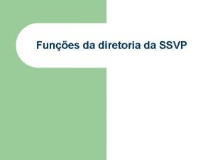 Funes da diretoria da SSVP Funes da diretoria