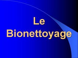 Le Bionettoyage Dfinition Procd de nettoyage applicable dans