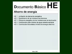 HE AHORRO DE ENERGIA Objetivo Limitar el consumo