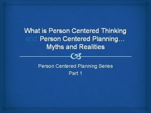 What is Person Centered Thinking and Person Centered