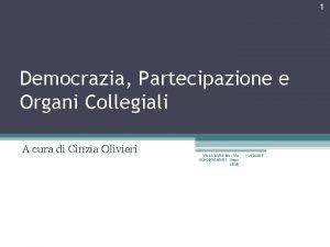 1 Democrazia Partecipazione e Organi Collegiali A cura