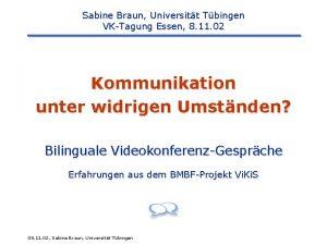 Sabine Braun Universitt Tbingen VKTagung Essen 8 11