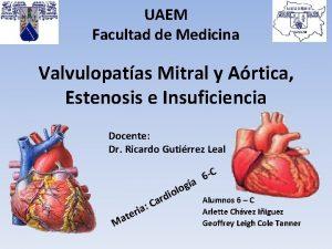 UAEM Facultad de Medicina Valvulopatas Mitral y Artica