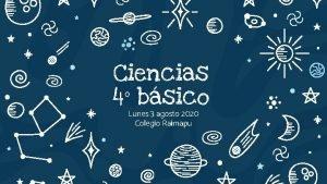 Ciencias 4 bsico Lunes 3 agosto 2020 Colegio