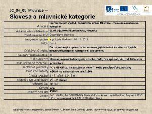 320405 Mluvnice Slovesa a mluvnick kategorie Prezentace pro