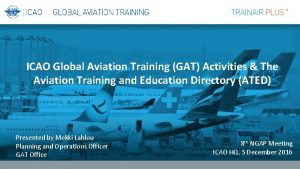 ICAO Global Aviation Training GAT Activities The Aviation