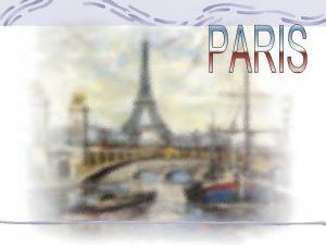 Sommaire TEXTE PHOTOS TEST PARIS Paris est n