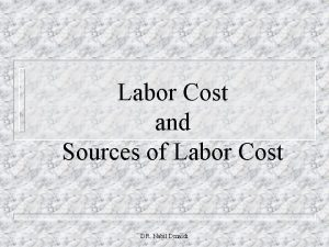 Labor Cost and Sources of Labor Cost DR