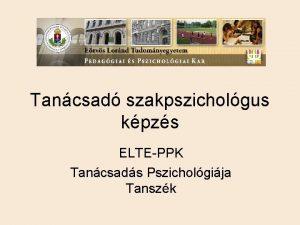 Tancsad szakpszicholgus kpzs ELTEPPK Tancsads Pszicholgija Tanszk Trtnet