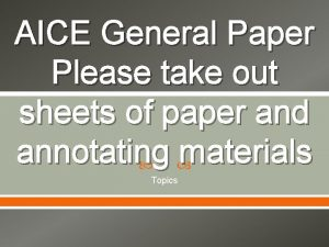 AICE General Paper Please take out sheets of