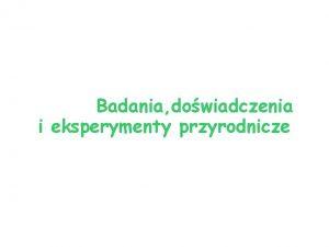Badania dowiadczenia i eksperymenty przyrodnicze Hodowla pielgnacja i