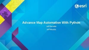 Advance Map Automation With Python Jeff Barrette Jeff