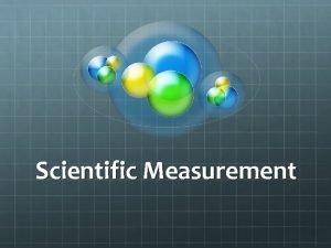 Scientific Measurement Scientific Notation 1 Au atom has