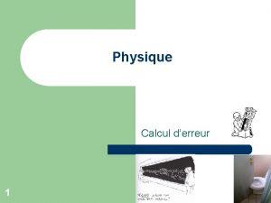 Physique Calcul derreur 1 Calcul derreur l l
