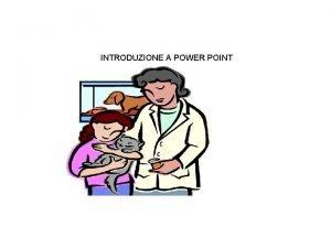 INTRODUZIONE A POWER POINT SECONDA PARTE LA PET