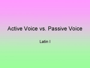 Active Voice vs Passive Voice Latin I Active