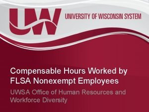 Compensable Hours Worked by FLSA Nonexempt Employees UWSA