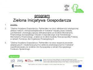 program Zielona Inicjatywa Gospodarcza 1 projekty 2 Zielona