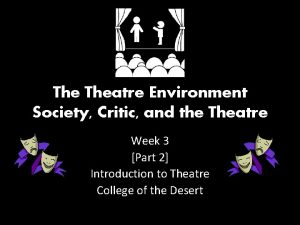 The Theatre Environment Society Critic and the Theatre
