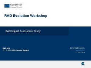 RAD Evolution Workshop RAD Impact Assessment Study RAD