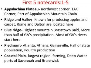 First 5 notecards 1 5 Appalachian Plateau northwest
