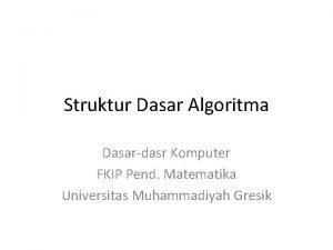 Struktur Dasar Algoritma Dasardasr Komputer FKIP Pend Matematika