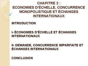 CHAPITRE 2 ECONOMIES DCHELLE CONCURRENCE MONOPOLISTIQUE ET CHANGES
