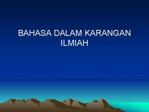 BAHASA DALAM KARANGAN ILMIAH Ejaan bahasa Indonesia yang