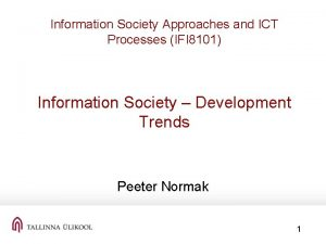 Information Society Approaches and ICT Processes IFI 8101