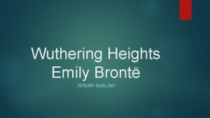Wuthering Heights Emily Bront JEREMY BARLOW Background Emily