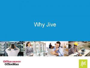 Why Jive 6 Key Reasons Why You Want