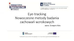 Eyetracking Nowoczesne metody badania zachowa wzrokowych oprac Grzegorz
