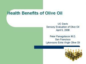 Health Benefits of Olive Oil UC Davis Sensory