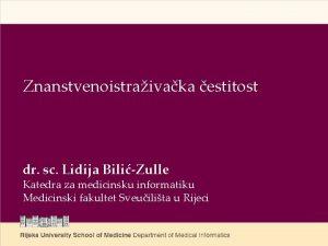 Znanstvenoistraivaka estitost dr sc Lidija BiliZulle Katedra za