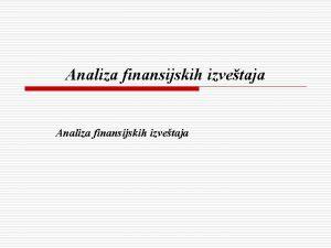 Analiza finansijskih izvetaja Analiza imovinskog poloaja o Analiza