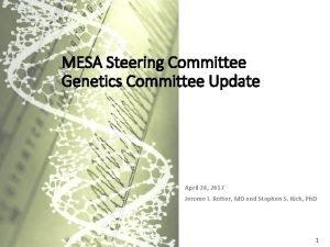 MESA Steering Committee Genetics Committee Update April 20