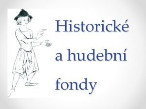Historick a hudebn fondy Organizan struktura Struktura Historickch