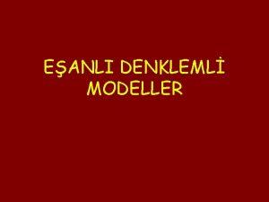 EANLI DENKLEML MODELLER EANLI DENKLEML MODELLER Eanl denklem