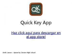 Quick Key App Haz click aqu para descargar