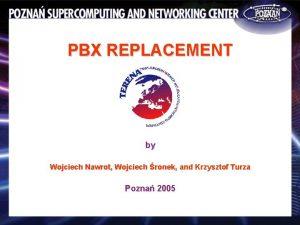 PBX REPLACEMENT by Wojciech Nawrot Wojciech ronek and