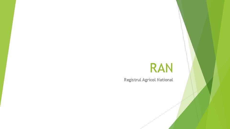 RAN Registrul Agricol National Prezentare Registrul Naional Agricol