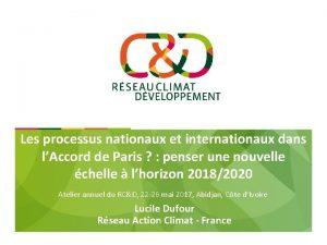 Les processus nationaux et internationaux dans lAccord de