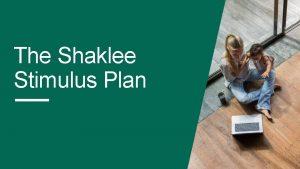 The Shaklee Stimulus Plan The Shaklee Stimulus Plan