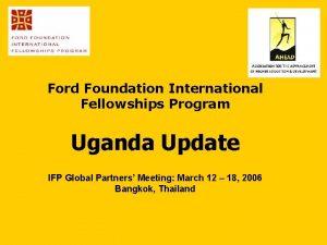 Ford Foundation International Fellowships Program Uganda Update IFP
