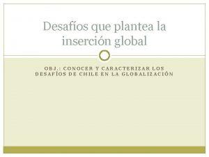 Desafos que plantea la insercin global OBJ CONOCER