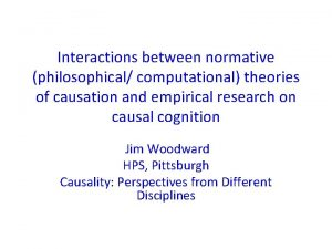 Interactions between normative philosophical computational theories of causation