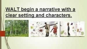 WALT begin a narrative with a clear setting